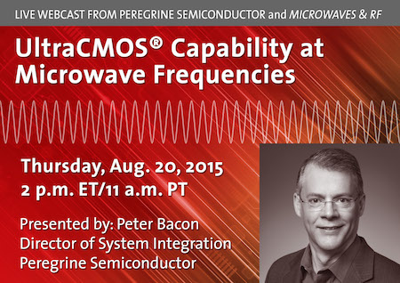 """Peregrine Semiconductor announces its sponsorship of an Aug. 20 Microwaves & RF webinar titled """"The Continuing Adventures of CMOS Technology—Power and Linearity at Microwave Frequencies."""""""